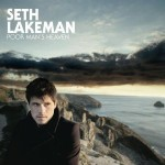 Seth Lakeman &#8211; Poor Man&#8217;s Heaven