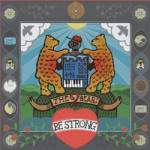 The 2 Bears &#8211; Be Strong