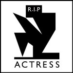 Actress &#8211; R.I.P.