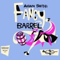 Aidan Smith – Fancy Barrel