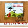 Artur Dyjecinski &#8211; A Year And A Half Of Rain