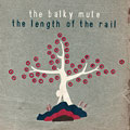 The Balky Mule &#8211; The Length Of The Rail