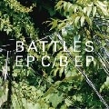 Battles &#8211; EP C/B EP