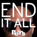 Beans &#8211; End It All