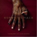 Bobby Womack &#8211; The Bravest Man In The Uni...