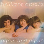 Brilliant Colors &#8211; Again And Again