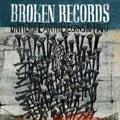 Broken Records &#8211; Until The Earth Begins T...