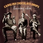 Carolina Chocolate Drops &#8211; Leaving Eden