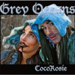 CocoRosie &#8211; Grey Oceans