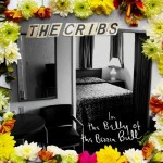 The Cribs &#8211; In The Belly Of The Brazen Bull