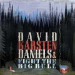 David Karsten Daniels and Fight The Big Bull &#...