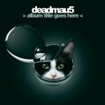 Deadmau5 &#8211; > album title goes here <