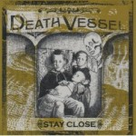 Death Vessel &#8211; Stay Close