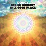 Dodgy &#8211; Stand Upright In A Cool Place