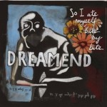Dreamend &#8211; So I Ate Myself, Bite By Bite