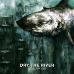 Dry The River &#8211; Shallow Bed