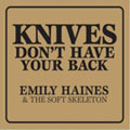 Emily Haines &#8211; Knives Don&#8217;t Have Yo...