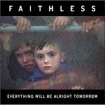 Faithless &#8211; Everything Will Be Alright To...