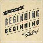 Friska Viljor &#8211; The Beginning Of The Begi...
