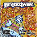 Gym Class Heroes &#8211; As Cruel As School Chi...