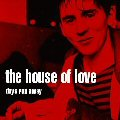 The House Of Love &#8211; Days Run Away