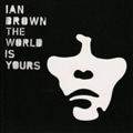 Ian Brown &#8211; The World Is Yours