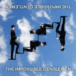 The Impossible Gentlemen &#8211; The Impossible...