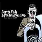 Jerry Fish And The Mudbug Club &#8211; Be Yourself