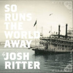 Josh Ritter &#8211; So Runs The World Away