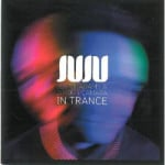 JuJu &#8211; In Trance