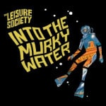 The Leisure Society &#8211; Into The Murky Water