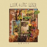 Levek &#8211; Look A Little Closer