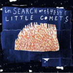 Little Comets &#8211; In Search Of Elusive Litt...