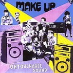 Make Up &#8211; Untouchable Sound: album review