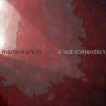 Marconi Union &#8211; A Lost Connection