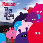 Mason &#8211; They Are Among Us