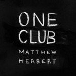 Matthew Herbert &#8211; One Club
