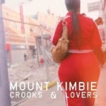 Mount Kimbie &#8211; Crooks And Lovers