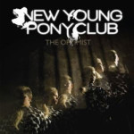 New Young Pony Club &#8211; The Optimist