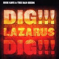 Nick Cave &#038; The Bad Seeds &#8211; DIG!!! L...