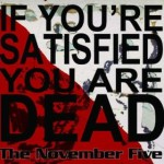 The November Five &#8211; If You&#8217;re Satis...