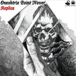 Oneohtrix Point Never &#8211; Replica