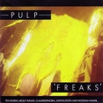Spotlight: Pulp &#8211; It / Freaks / Separations