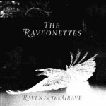 The Raveonettes &#8211; Raven In The Grave