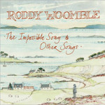 Roddy Woomble &#8211; The Impossible Song &#038...