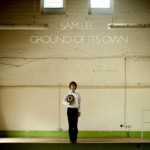 Sam Lee &#8211; Ground Of Its Own