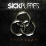 Sick Puppies &#8211; Tri-Polar