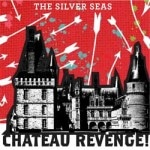 The Silver Seas &#8211; Chateau Revenge