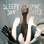 Sleepy Sun &#8211; Spine Hits