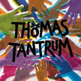 Thomas Tantrum &#8211; Thomas Tantrum